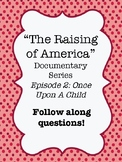 """The Raising of America"" Documentary Video Worksheet Ep. 2 - Once Upon a Child"