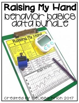 Raising My Hand- Behavior Basics Data Bundle