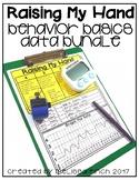 Raising My Hand- Behavior Basics Data