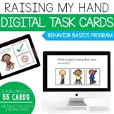 Raising My Hand- Behavior Basics Digital Task Cards