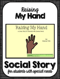 Raising My Hand- Social Story for Student's with Special Needs