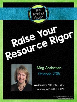Raising Your Resource Rigor: TpT Conference Handouts Orlando 2016