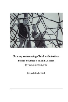 Autism Spectrum:Raising an Amazing Child with Autism, Advice from an SLP Mom