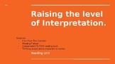 Raising the Level of Intepretation