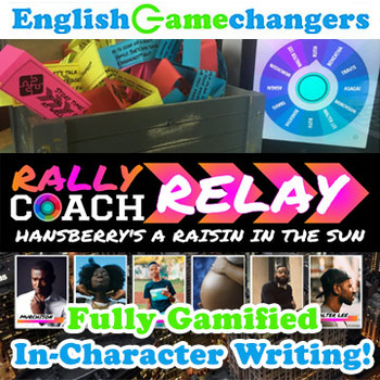 Rally Coach Relay: A Raisin in the Sun! Teach Character & Creative Writing