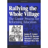Rallying the Whole Village: The Comer Process for Reforming Education (1996)