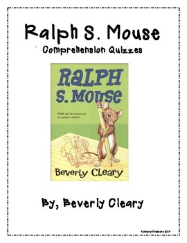 Ralph S. Mouse Extensive Chapter Quizzes - Comprehension Questions