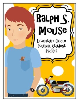 Ralph S. Mouse Literature Circle Journal Student Packet