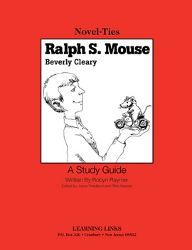 Ralph S. Mouse - Novel-Ties Study Guide