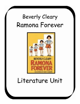 Ramona Forever by Beverly Cleary Literature Unit