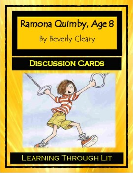 Beverly Cleary RAMONA QUIMBY, AGE 8 - Discussion Cards