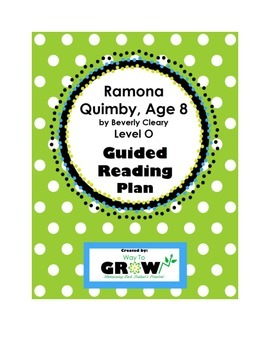 Ramona Quimby, Age 8 by Beverly Cleary - Level O Guided Reading Plan