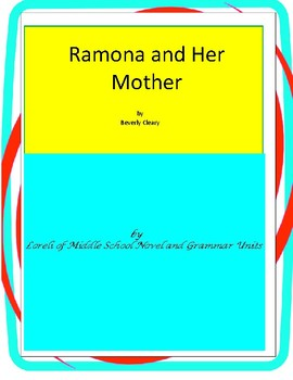 Ramona and Her Mother Literature and Grammar Unit