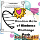 Random Acts of Kindness Activities, Challenges, and Posters
