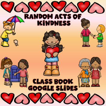 Random Acts of Kindness Digital Class Book in Google Slides™