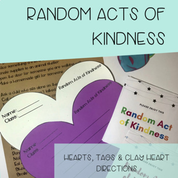 Random Acts of Kindness Hearts, tags and directions for clay heart activity