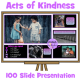 Kindness: Random Acts of Kindness Presentation - 100 Slides