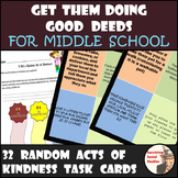 Random Acts of Kindness Task Cards for Middle School - Good Deeds