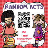 Random Acts of the Classroom Kind!