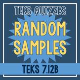 Random Samples Quiz (TEKS 7.12B)