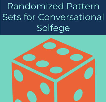 Randomized Pattern Sets for Use with Conversational Solfege Units 1-4