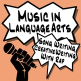 Music in ELA - Song Writing & Creative Writing With Rap