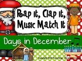 Rap It, Clap It, Music Match It:  Days in December Edition