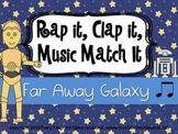 Rap It, Clap It, Music Match It: Far Away Galaxy Edition