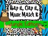 Rap It, Clap It, Music Match It:  Jungle Edition