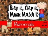 Rap It, Clap It, Music Match It:  Mammals Edition