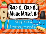 Rap It, Clap It, Music Match It:  Rhythm Instruments Edition
