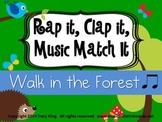 Rap It, Clap It, Music Match It: Walk in the Forest