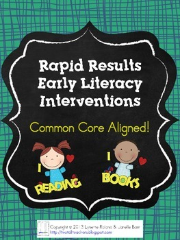 Rapid Results Early Literacy Interventions - Common Core Aligned!