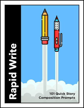 Rapid Write: 101 Quick Story Composition Prompts