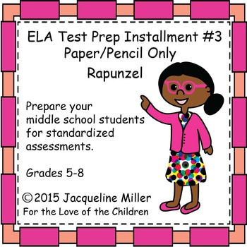 ELA Test Prep Installment #3-Paper/Pencil Only:Rapunzel