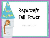 Rapunzel's Tallest Tower:  A Fairy Tale Engineering Activity
