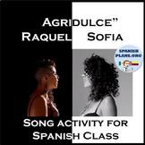 Raquel Sofia Agridulce Song Cloze Activity