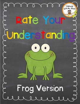Rate Your Understanding: Frog Version