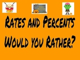 Rate and Percents Halloween Would You Rather?