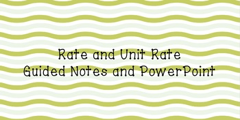 Rate and Unit Rate PowerPoint and Guided Notes