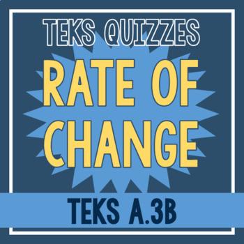 Rate of Change Quiz (TEKS A.3B)
