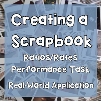 Rates/Ratios: Creating a Scrapbook Performance Task- Real World Application