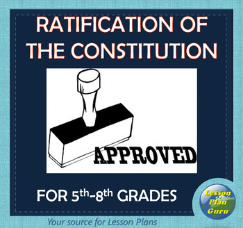 Ratification of the Constitution COMPLETE Lesson Plan!