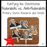 Ratifying the Constitution Federalists vs. Anti-Federalists Debate MODIFIED