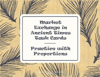 Ratio Practice: Market Trading in Ancient Times Task Cards