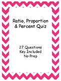 Ratio, Proportion and Percent Quiz - Key Included - Middle Grades