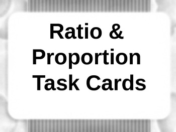 Ratio & Proportions Task Cards