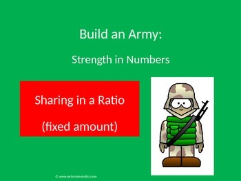 Ratio - Sharing in a Fixed Amount Activity: Build an Army