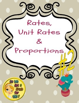 Ratio, Unit Rates, and Proportions #2