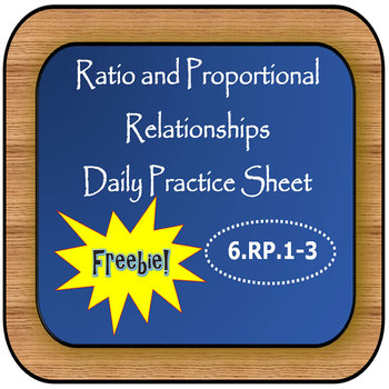 Ratio and Proportional Relationships: 6.RP.1-3 Daily Problems FREEBIE